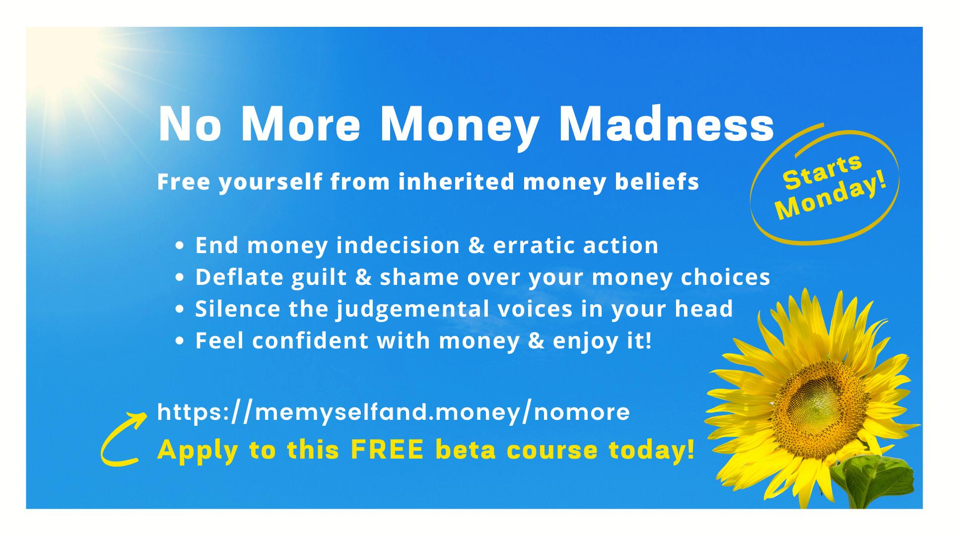 No More Money Madness course